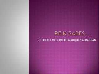 REIK-SABES….
