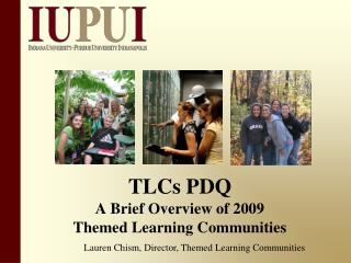 TLCs PDQ A Brief Overview of 2009 Themed Learning Communities