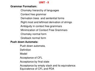 UNIT - II Grammar Formalism: Chomsky hierarchy of languages 	 Context free grammar