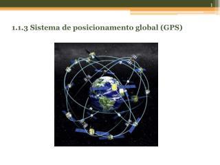 1.1.3 Sistema de posicionamento global (GPS)