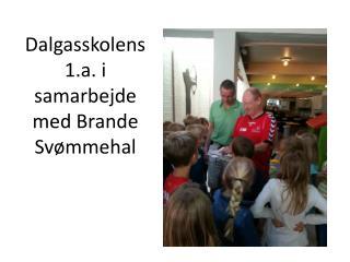 Dalgasskolens 1.a. i samarbejde med Brande Sv�mmehal