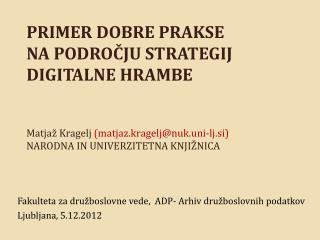 Fakulteta za družboslovne vede,  ADP- Arhiv družboslovnih podatkov Ljubljana, 5.12.2012