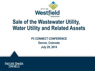 Sale of the Wastewater Utility, Water Utility and Related Assets