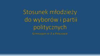Stosunek młodzieży  do wyborów i partii politycznych