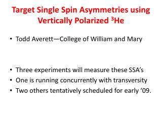 Target Single Spin Asymmetries using Vertically Polarized  3 He
