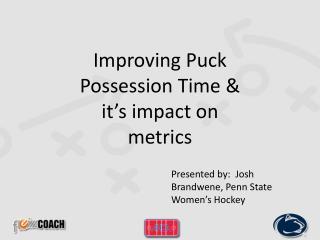 Improving Puck Possession Time & it's impact on metrics