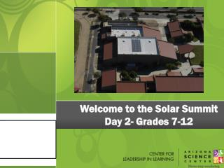 Welcome  to the Solar Summit Day 2- Grades 7-12