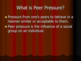 What is Peer Pressure?