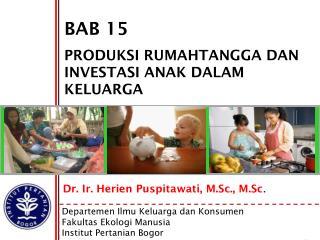 BAB 15 PRODUKSI RUMAHTANGGA DAN INVESTASI ANAK DALAM KELUARGA