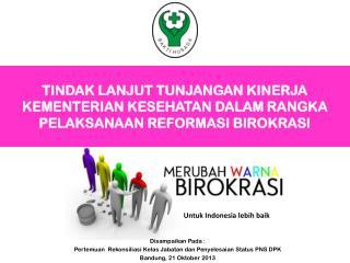 Disampaikan Pada  : Pertemuan Rekonsiliasi Kelas Jabatan dan Penyelesaian  Status PNS DPK