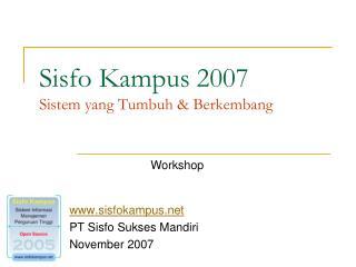 Sisfo Kampus 2007 Sistem yang Tumbuh & Berkembang