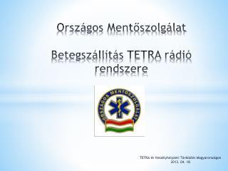 Országos Mentőszolgálat Betegszállítás TETRA rádió rendszere