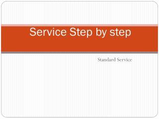 Service Step by step