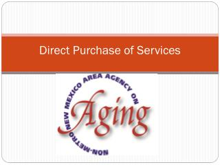 Direct Purchase of Services