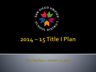 2014 – 15 Title I Plan First Reading — January 14, 2014