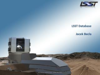 LSST Database Jacek Becla
