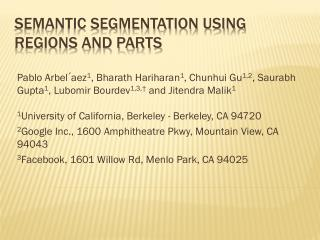 Semantic Segmentation using Regions and Parts