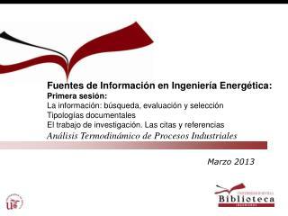 Fuentes de Información en Ingeniería Energética: Primera sesión: