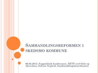 Samhandlingsreformen i  skedsmo  kommune