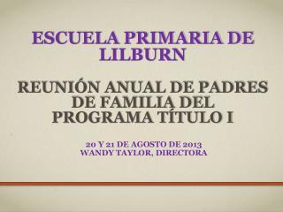 Escuela primaria de  Lilburn Reunión  Anual de padres de familia del  programa título i
