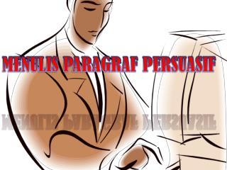 MENULIS PARAGRAF PERSUASIF