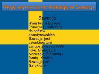 Moje wymarzone wakacje w Szwecji