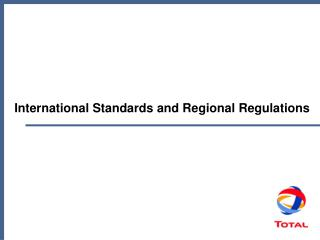 International Standards and Regional Regulations