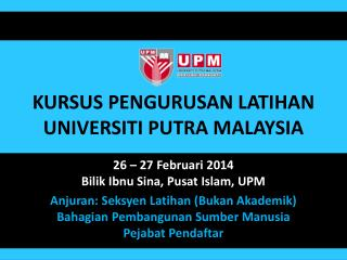 KURSUS PENGURUSAN LATIHAN UNIVERSITI PUTRA MALAYSIA
