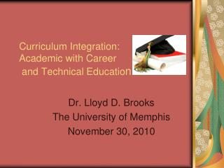 Curriculum Integration: Academic with Career  and Technical Education
