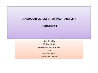 PENERAPAN SISTEM INFORMASI PADA SMK KELOMPOK 1