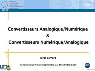 Convertisseurs Analogique/Numérique  &  Convertisseurs Numérique/Analogique