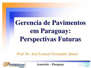 Gerencia de Pavimentos em Paraguay: Perspectivas Futuras