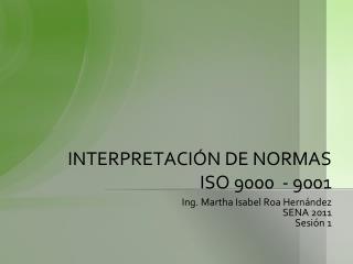 INTERPRETACIÓN DE NORMAS ISO 9000  - 9001