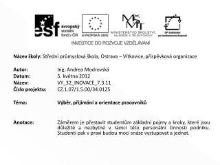 Název školy:  Střední průmyslová škola, Ostrava – Vítkovice,příspěvková organizace