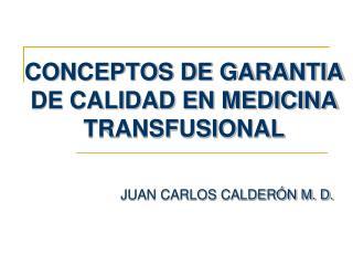 CONCEPTOS DE GARANTIA DE CALIDAD EN MEDICINA TRANSFUSIONAL