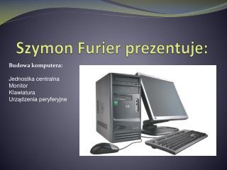 Szymon  Furier  prezentuje: