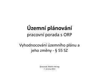 Územní plánování  pracovní porada s ORP