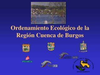 Ordenamiento Ecol gico de la Regi n Cuenca de Burgos