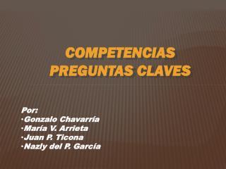 Por: Gonzalo Chavarría María V. Arrieta Juan P. Ticona Nazly del P. García
