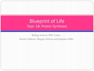 Blueprint of Life Topic  18: Protein Synthesis