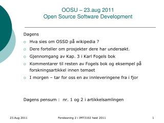 OOSU – 23.aug 2011 Open  Source Software  Development