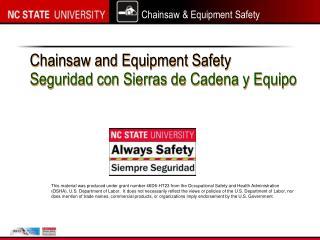 Chainsaw and Equipment Safety Seguridad con Sierras de Cadena y Equipo