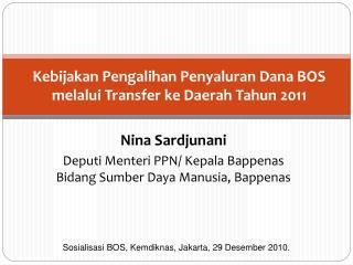Kebijakan Pengalihan Penyaluran  D ana BOS melalui Transfer ke Daerah Tahun  2011