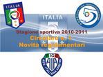 Stagione sportiva 2010-2011 Circolare n. 1  Novit  regolamentari