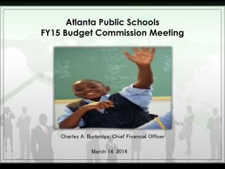 Atlanta Public Schools FY15 Budget Commission Meeting