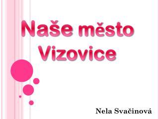 Naše  město Vizovice