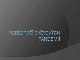 Nebezpečí světových pandemií