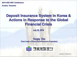 Deposit Insurance System in Korea  Actions in Response to the Global Financial Crisis