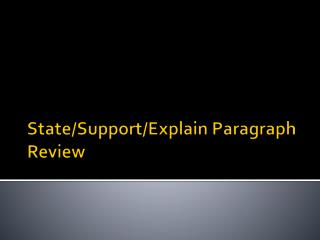 State/Support/Explain Paragraph Review