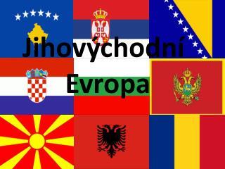 Jihov�chodn�  Evropa